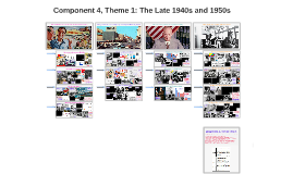 Component 4, Theme 1: The Late 1940s and 1950s