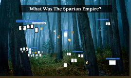 Copy of What Was The Spartan Empire