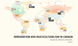 IMMIGRATION AND MULTICULTURALISM IN CANADA