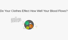 Do Your Clothes Effect how Well You Blood Flows?
