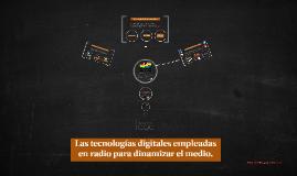 LAS TECNOLOGIAS DIGITALES EMPLEADAS EN RADIO PARA DINAMIZAR