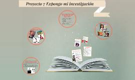 Copy of Proyecto 7 Expongo mi investigación