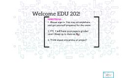 Welcome EDU 202!