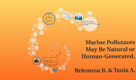 Copy of Marine Pollutants May Be Natural or Human-Generated.