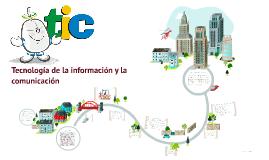 Copy of las TIC´s (tecnología de la información y la comunicación)