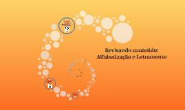 Revisando conteúdo: Alfabetização e Letramento