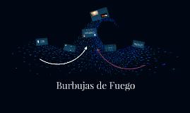 Burbujas de Fuego