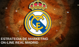ESTRATEGIA DE MARKETING REAL MADRID