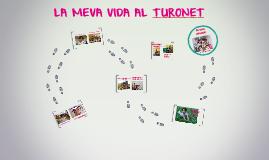 La meva vida al Turonet