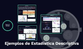 Ejemplos de Estadística Descriptiva