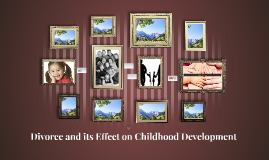 Divorce and its Effect on Childhood Development