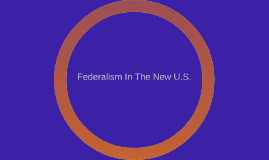 Federalism In The New U.S.