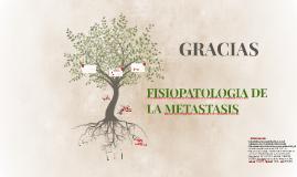 FISIOPATOLOGIA DE LA METASTASIS