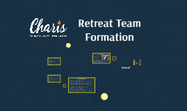 Charis Retreat Team Formation