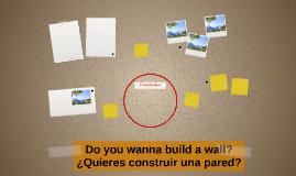 Do you wanna build a wall?