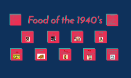 Food of the 1940's