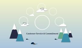 Customer Service & Commitment