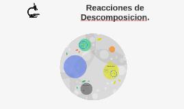 Reacciones de Descomposicion.
