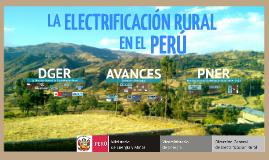 DGER - LA ELECTRIFICACIÓN RURAL PERÚ