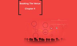 Booking The Venue--Chapter 4--Venue Management