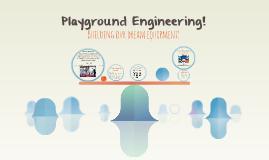 Playground Engineering!