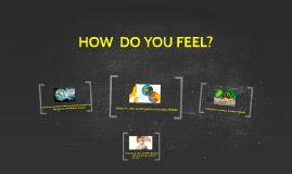HOW  DO YOU FEEL? (I03)