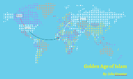 Copy of Golden Age of Islam Jake Greenier - 9/17/14