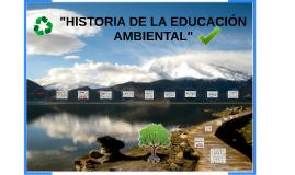 """""""HISTORIA DE LA EDUCACIÓN AMBIENTAL"""""""
