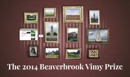 The 2014 Beaverbrook Vimy Prize
