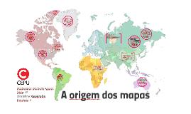 A origem dos mapas