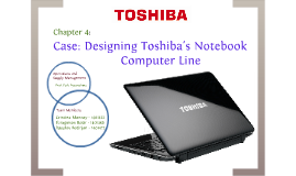 designing toshibas notebook computer line