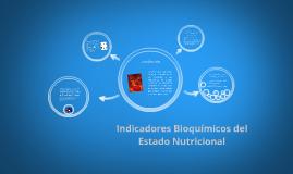 Copy of Indicadores Bioquímicos del Estado Nutricional