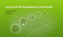 Let's Crack The Exoskeletons of Arthropods