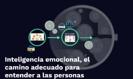 Inteligencia emocional, el camino adecuado para entender a l