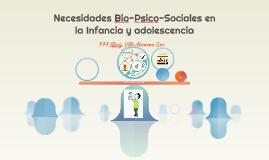 Copy of Necesidades Bio Psico Sociales en la Infancia y adolescencia