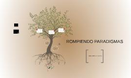 ROMPIENDO PARADIGMAS PRESENTACION