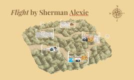 Presentation for Flight by Sherman Alexie