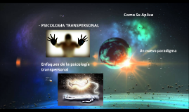 Copy of PSICOLOGIA TRANSPERSONAL
