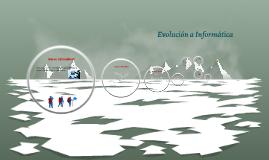 Copy of Copy of Evolucion a Informatica