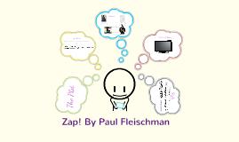 Zap! By Paul Flieschman