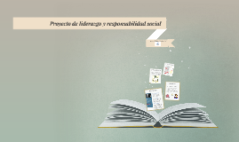 Proyecto de liderazgo y responsabilidad social