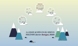 LA EDUCACION EN EL NUEVO MILENIO (Javier Retegui, 2020)