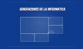 Generaciones de la Informatica