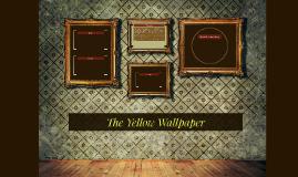 The Yellow Wallpaper By Eli Lin On Prezi