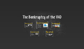 The Bankruptcy of the V&D