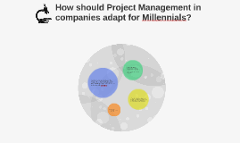 How should Project Management in companies adapt for millenn