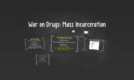 War on Drugs: Mass Incarceration