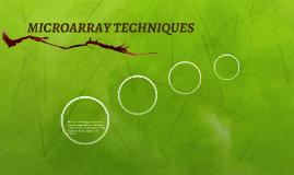 MICROARRAY TECHNIQUES