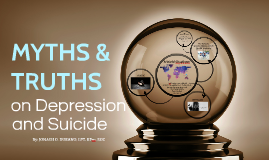 Myths and Truths on Depression and Suicide