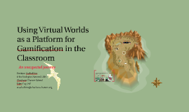 Using Virtual Worlds as a Platform for Gamification in the C